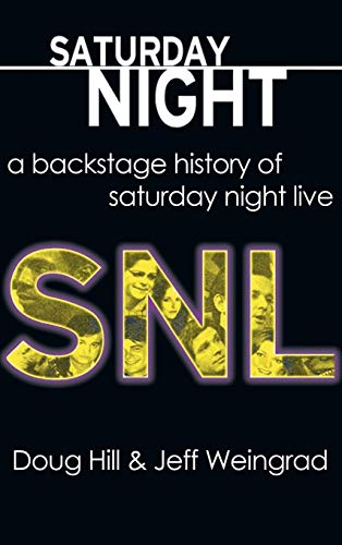 9781611878202: Saturday Night: A Backstage History of Saturday Night Live