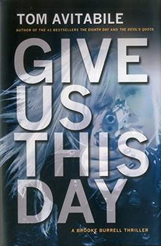9781611882094: Give Us This Day: A Brooke Burrell Thriller