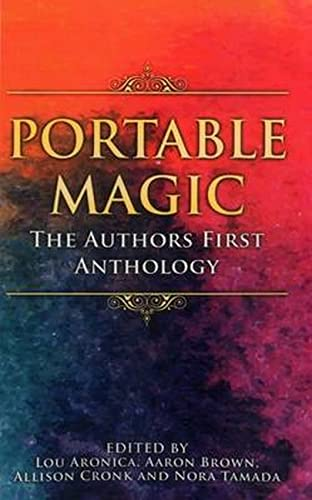 Portable Magic: The AuthorsFirst Anthology