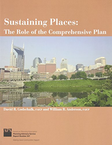 Sustaining Places: The Role of the Comprehensive Plan (Planning Advisory Service Report): Godschalk...