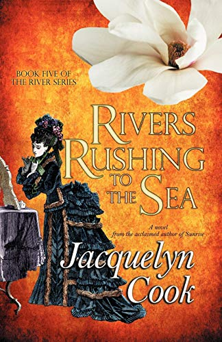 9781611940114: Rivers Rushing To The Sea: The River Series (Volume 5)