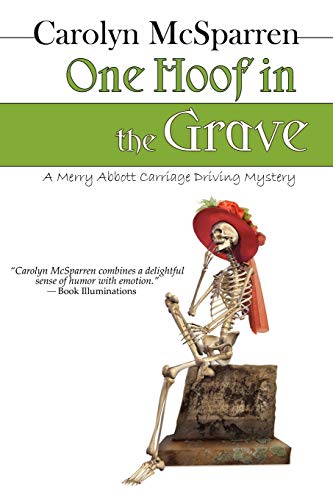 9781611940176: One Hoof In The Grave: A Merry Abbott Carriage Driving Mystery (Merry Abbott Carriage-Driving Mysteries)