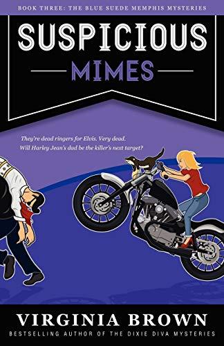 9781611940992: Suspicious Mimes: The Blue Suede Memphis Mysteries (Volume 3)