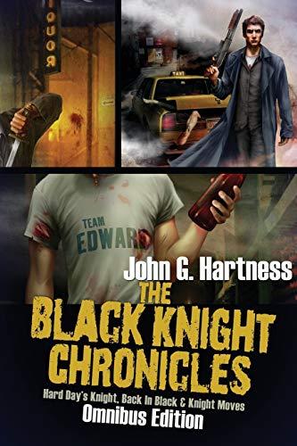 The Black Knight Chronicles: Omnibus Edition: Hartness, John