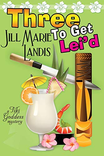 Three To Get Lei'd: A Tiki Goddess Mystery (Volume 3) (1611942888) by Landis, Jill Marie