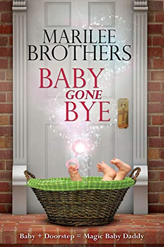 Baby Gone Bye: Marilee Brothers