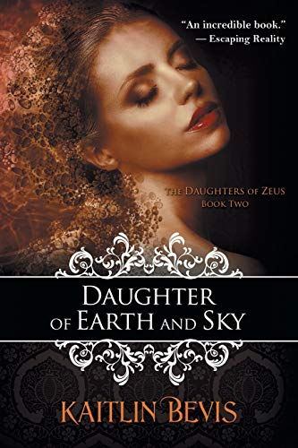 9781611946345: Daughter of Earth and Sky: The Daughters of Zeus, Book 2