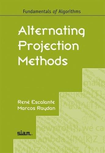 9781611971934: Alternating Projection Methods (Fundamentals of Algorithms)