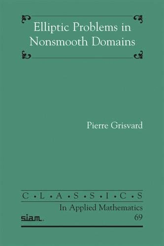 9781611972023: Elliptic Problems in Nonsmooth Domains (Classics in Applied Mathematics)
