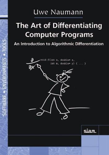 9781611972061: The Art of Differentiating Computer Programs: An Introduction to Algorithmic Differentiation (Software, Environments and Tools)