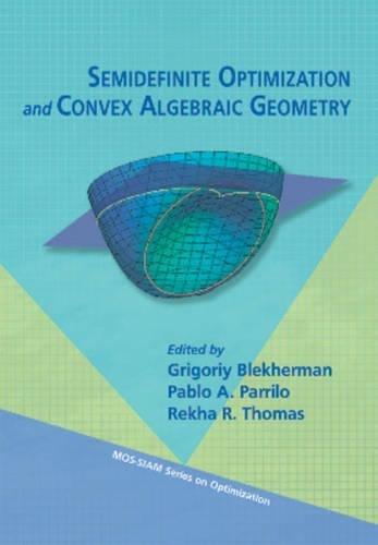 9781611972283: Semidefinite Optimization and Convex Algebraic Geometry (MPS-SIAM Series on Optimization)