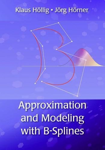 9781611972948: Approximation and Modeling with B-Splines (Applied Mathematics)