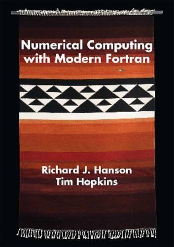 Numerical Computing with Modern Fortran (Applied Mathematics): Hanson, Richard J.; Hopkins, Tim