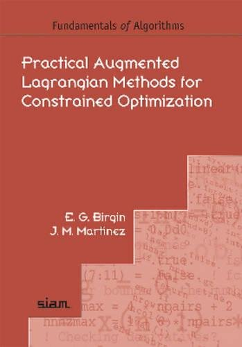 9781611973358: Practical Augmented Lagrangian Methods for Constrained Optimization (Fundamentals of Algorithms)