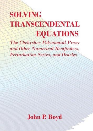 Solving Transcendental Equations the Chebyshev Polynomial Proxy & Other Numerical Rootfinders ...