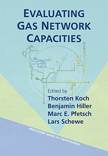9781611973686: Evaluating Gas Network Capacities (MOS-SIAM Series on Optimization)