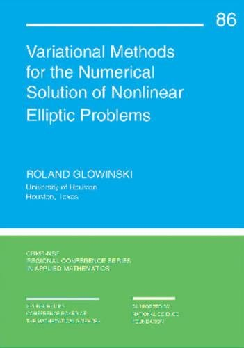 Variational Methods for the Numerical Solution of Nonlinear Elliptic Problems (Paperback): Roland ...