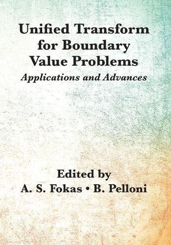 Unified Transform for Boundary Value Problems: Fokas, A S