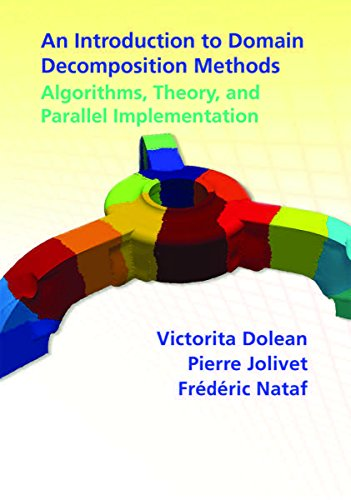 9781611974058: An Introduction to Domain Decomposition Methods: Algorithms, Theory, and Parallel Implementation