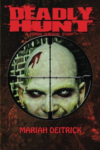 9781611990478: Deadly Hunt: A Zombie Survival Story