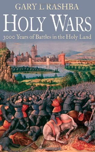 Holy Wars 3000 Years of Battles in: Gary L. Rashba