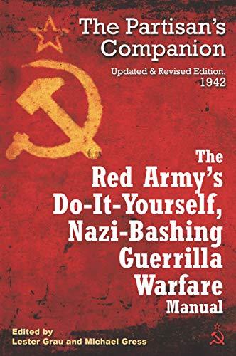 The Red Army's Do-It-Yourself, Nazi-Bashing Guerrilla Warfare: Grau, Lester; Michael