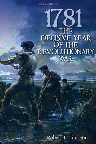 9781612000633: 1781: The Decisive Year of the Revolutionary War