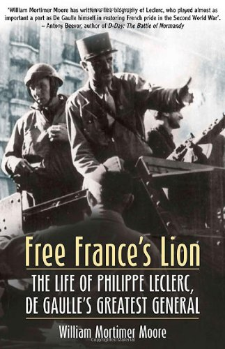 Free France's Lion The Life of Phillippe: Moore, William Mortimer;