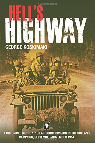 9781612000732: Hell'S Highway: A Chronicle of the 101st Airborne Division in the Holland Campaign, September - November 1944