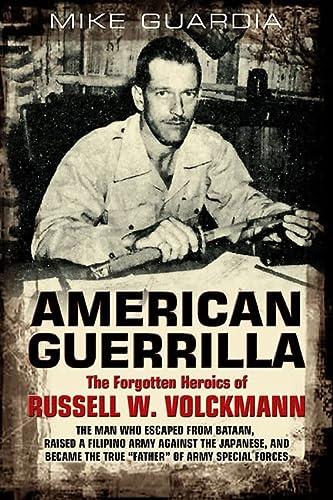 9781612000893: American Guerrilla: The Forgotten Heroics of Russell W. Volckmann