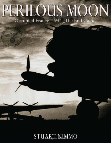 9781612001241: Perilous Moon: Occupied France, 1944 - The End Game