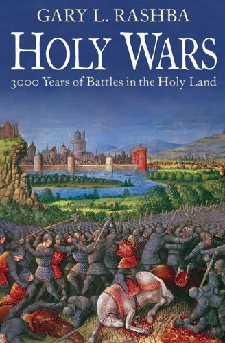 Holy Wars: 3000 Years of Battles in: Rashba, Gary L.