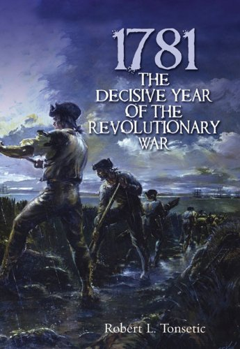 9781612001548: 1781: The Decisive Year of the Revolutionary War