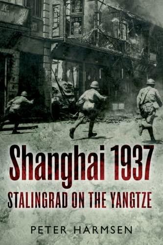 9781612001678: Shanghai 1937: Stalingrad on the Yangtze