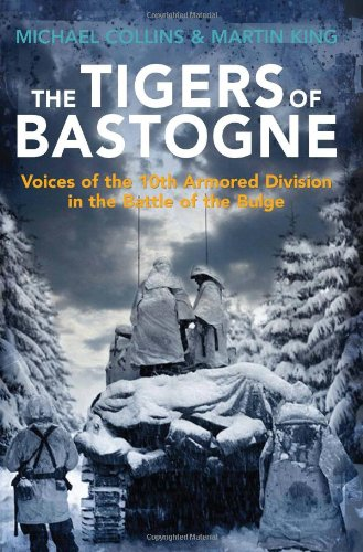 9781612001814: The Tigers of Bastogne: Voices of the 10th Armored Division in the Battle of the Bulge
