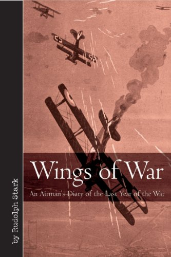 Wings of War: An Airman's Diary of: Rudolf Stark