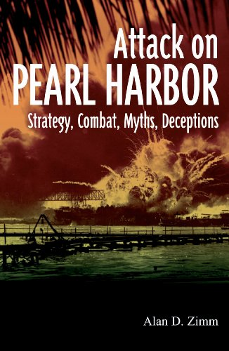 9781612001975: Attack on Pearl Harbor Strategy, Combat, Myths, Deceptions