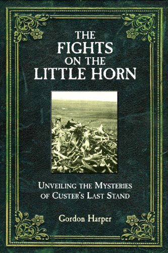 9781612002149: Fights on the Little Horn: Unveiling the Mysteries of Custer's Last Stand