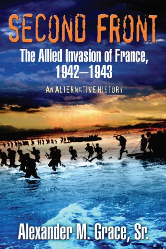 9781612002163: Second Front: The Allied Invasion of France, 1942-43 (An Alternative History)