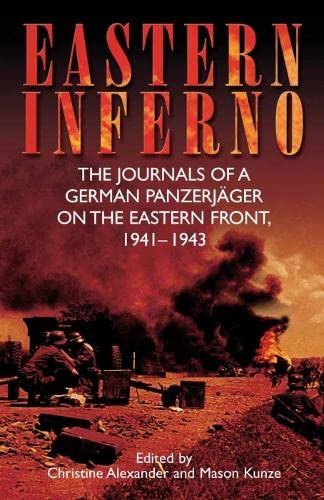 9781612002187: Eastern Inferno: The Journals of a German Panzerjäger on the Eastern Front, 1941–43