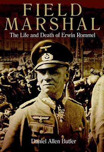 9781612002972: Field Marshal: The Life and Death of Erwin Rommel