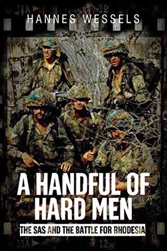 9781612003450: A Handful of Hard Men: The SAS and the Battle for Rhodesia