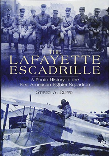 9781612003504: The Lafayette Escadrille: A Photo History of the First American Fighter Squadron