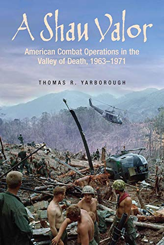 A Shau Valor: American Combat Operations in the Valley of Death, 1963 1971 (Hardcover): Thomas ...