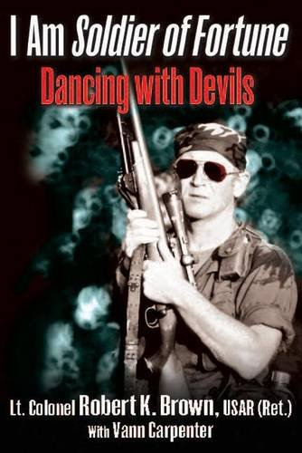 9781612003931: I Am Soldier of Fortune: Dancing with Devils