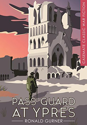 9781612004112: Pass Guard at Ypres (Casemate Classic War Fiction)