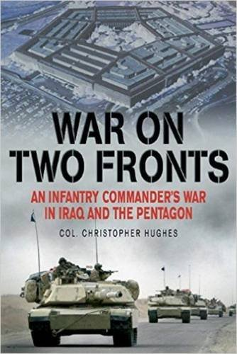 9781612004310: War on Two Fronts: An Infantry Commander's War in Iraq and the Pentagon