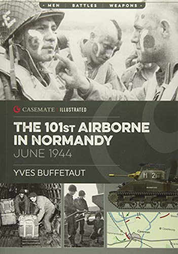 The 101st Airborne in Normandy: June 1944: Buffetaut, Yves