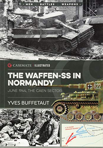 9781612006055: The Waffen-SS in Normandy. June 1944: The Caen Sector (Casemate Illustrated)