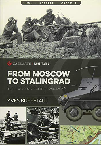 From Moscow to Stalingrad: The Eastern Front,: Buffetaut, Yves